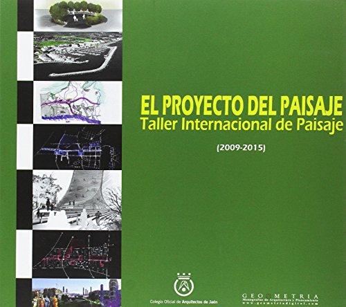 El proyecto del paisaje: Taller Internacional de Paisaje (2009-2015) (ARQUITECTURA)