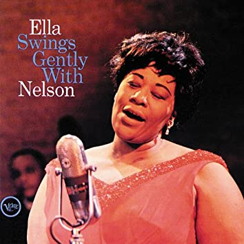 Ella Swings Gently With Nelson (Expanded Edition)