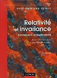 Relativité et invariance - Fondements et applications - Avec 150 exercices et problèmes résolus