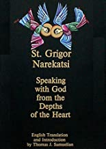 Speaking with God from the Depths of the Heart: The Armenian Prayer Book of St. Gregory of Narek (English and Armenian Edition)