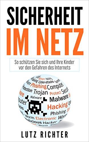 Sicherheit im Netz: So schützen Sie sich und Ihre Kinder vor den Gefahren des Internets