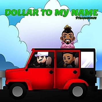 Dollar to my name (feat. YB MACCASHE & AyeeV)