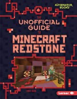 The Unofficial Guide to Minecraft Redstone (My Minecraft Alternator Books)