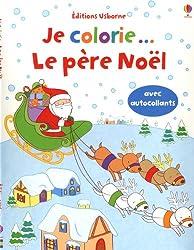 Cahiers d'activités de Noël  Je colorie le Père Noël