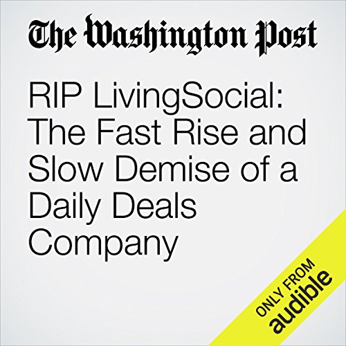 RIP LivingSocial: The Fast Rise and Slow Demise of a Daily Deals Company audiobook cover art