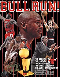 Bull Run: The Story of the 1995-96 Chicaco Bulls, The Greatest Team in Basketball History