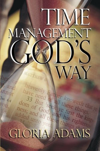 Compare Textbook Prices for Time Management God's Way  ISBN 9781482098594 by Adams, Gloria