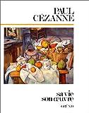 Cézanne - Sa vie, son oeuvre