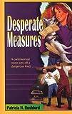 Desperate Measures (Thorndike Large Print Christian Mystery Series) - Patricia H. Rushford
