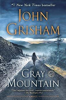 Gray Mountain: A Novel by [John Grisham]