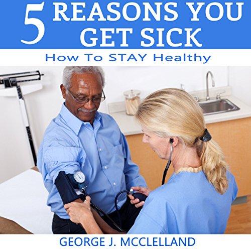 Five Reasons You Get Sick audiobook cover art
