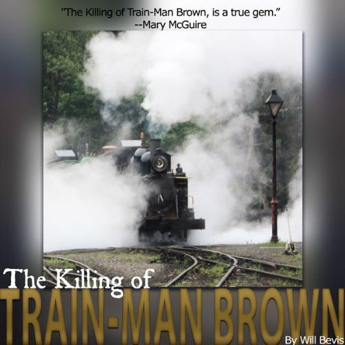 The Killing of Train-Man Brown audiobook cover art
