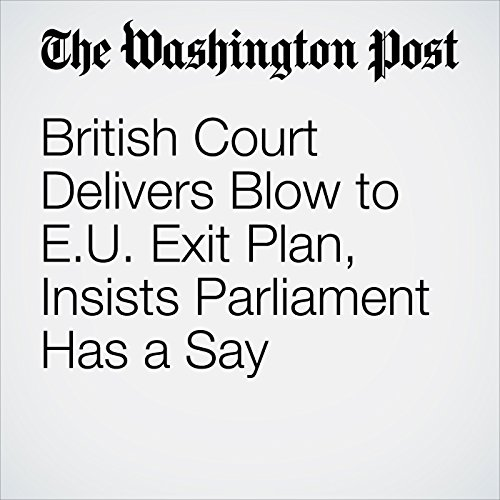 British Court Delivers Blow to E.U. Exit Plan, Insists Parliament Has a Say audiobook cover art
