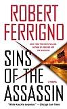 Sins of the Assassin: A Novel (Assassin Trilogy Book 2)