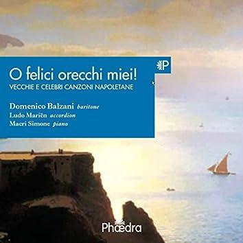 O Felici Orecchi Miei! (Canzoni Napolitane)
