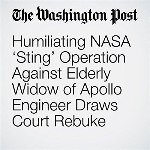 Humiliating NASA 'Sting' Operation Against Elderly Widow of Apollo Engineer Draws Court Rebuke copertina