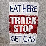 Tiukiu Señal de Metal para camión Que Deje de Comer aquí y consiga Gasolina, camioneta, Conductor, camión, Centro de Viaje, Comida, Cena, Lavabo, de Aluminio