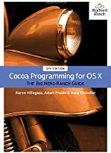 Cocoa Programming for OS X: The Big Nerd Ranch Guide (5th Edition) (Big Nerd Ranch Guides)