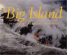 Big Island; Images of the Island of Hawaii