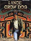 Lance Crow Dog l'homme de Kitimat - Tome 04