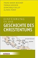 Einfuehrung in die Geschichte des Christentums: Durchgehend zweifarbig. Mit Quellen, Karten und Abbildungen