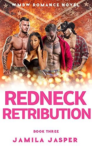 Redneck Retribution: WMBW Romance Novel (Redneck Rebels Trilogy Book 3) (English Edition)