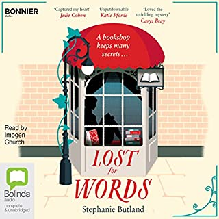 Lost for Words                   By:                                                                                                                                 Stephanie Butland                               Narrated by:                                                                                                                                 Imogen Church                      Length: 9 hrs and 3 mins     749 ratings     Overall 4.5