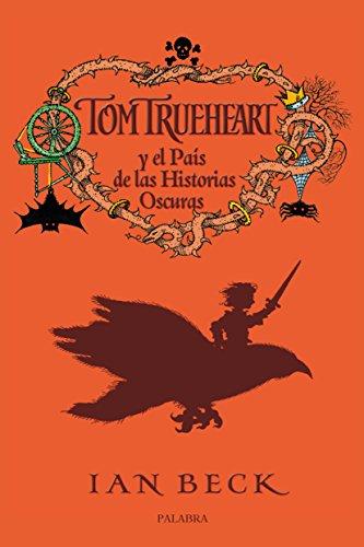 Tom Trueheart y el país de las historias oscuras (La mochila de Astor. Serie roja)