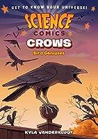Science Comics 1: Crows Genius Birds
