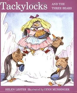 Tackylocks and the Three Bears by [Helen Lester, Lynn Munsinger]