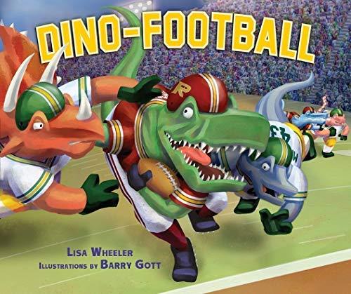 Dino-Football by Lisa Wheeler (Sep 1 2012)