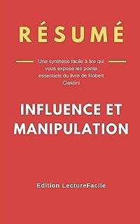 Résumé: INFLUENCE ET MANIPULATION: Une synthèse facile à lire qui vous expose les points essentiels du livre de Robert Cia...