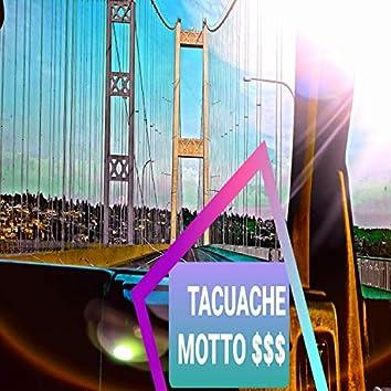 TACUACHE Motto $$$