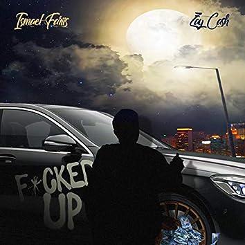 Fucked Up (feat. Zay Cash)