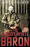 The Bloody White Baron (English Edition)