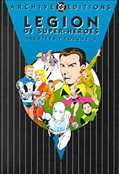 Legion of Super-Heroes Archives, Vol. 5 - Book  of the DC Archive Editions