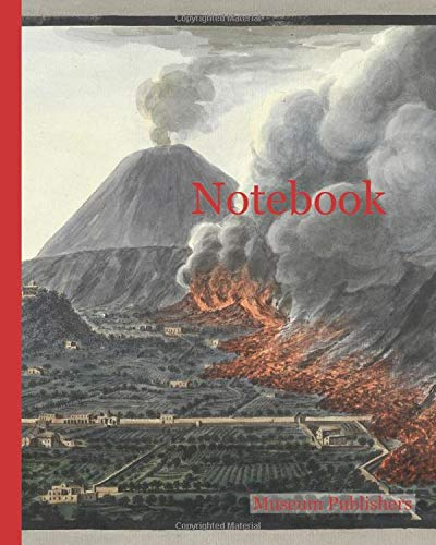 Notebook: View of an eruption of Mount Vesuvius which began the 23 of December 1760, and ended the 5th of January 1761