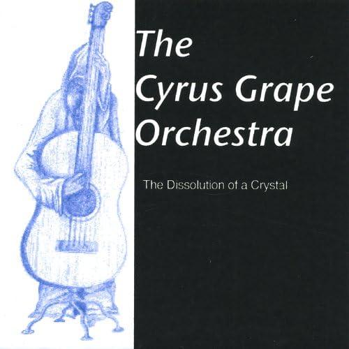 The Cyrus Grape Orchestra