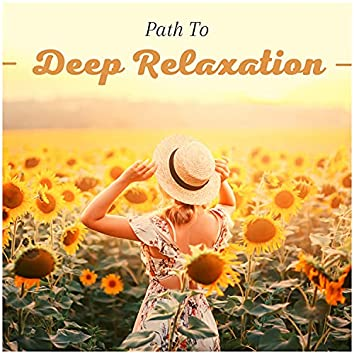 Path To Deep Relaxation - Relaxing Nature Sounds Set for Meditation, Relaxation and Sleep
