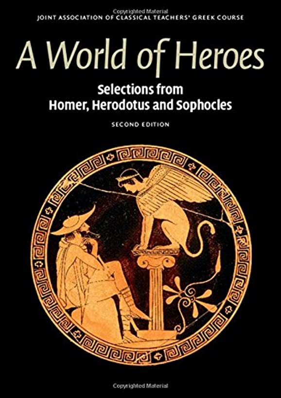 A World of Heroes: Selections from Homer, Herodotus and Sophocles (Reading Greek)