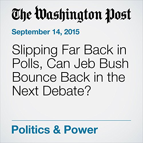 Slipping Far Back in Polls, Can Jeb Bush Bounce Back in the Next Debate? cover art