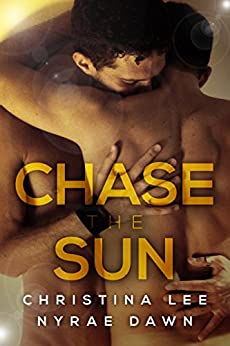 Chase the Sun (Free Fall Book 2) by [Christina Lee, Nyrae Dawn]