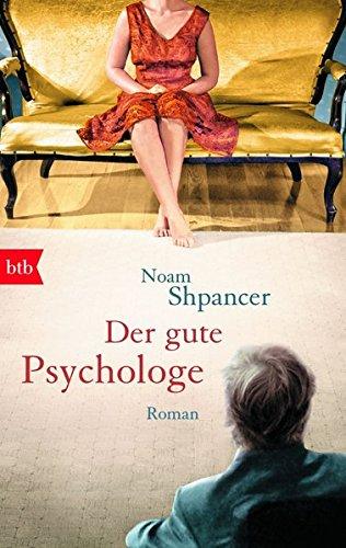 Der gute Psychologe: Roman