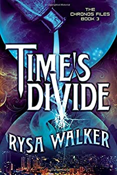 Time's Divide - Book #3 of the Chronos Files