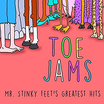 Toe Jams: Mr. Stinky Feet's Greatest Hits