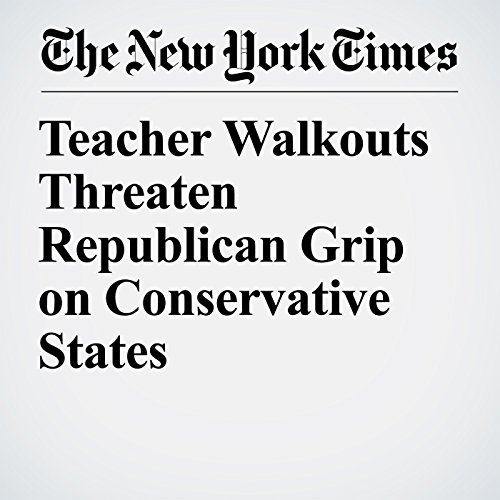 Teacher Walkouts Threaten Republican Grip on Conservative States audiobook cover art