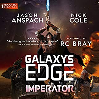 Imperator     Galaxy's Edge Series              By:                                                                                                                                 Jason Anspach,                                                                                        Nick Cole                               Narrated by:                                                                                                                                 R.C. Bray                      Length: 10 hrs and 7 mins     141 ratings     Overall 4.5