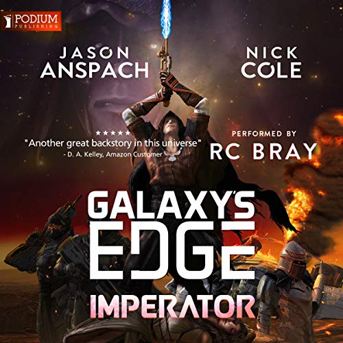 Imperator     Galaxy's Edge Series              By:                                                                                                                                 Jason Anspach,                                                                                        Nick Cole                               Narrated by:                                                                                                                                 R.C. Bray                      Length: 10 hrs and 7 mins     114 ratings     Overall 4.6