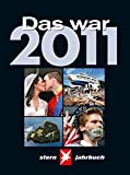 Das war 2011: STERN Jahrbuch