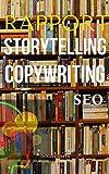 Rapport, Storytelling, Copywriting, SEO, Persuasive Writing: ¡Aprende a escribir de la manera fantástica!
